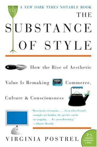 The Substance of Style (P.S.) by Virginia Postrel, http://www.amazon.com/dp/B000RH0E4I/ref=cm_sw_r_pi_dp_EW8Cub1336EZ7