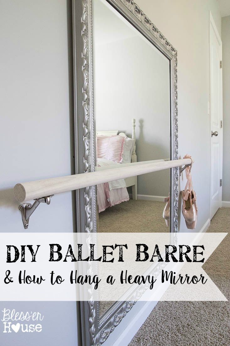DIY Ballet Barre and How to Hang a Heavy Mirror   Bless'er House @blesserhouse