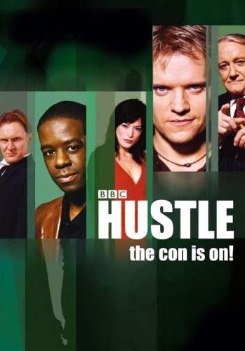 Hustle - A motley group of London con artists pull of a series of daring and intricate stings.