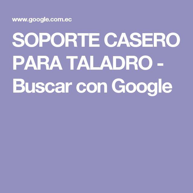 SOPORTE CASERO PARA TALADRO - Buscar con Google