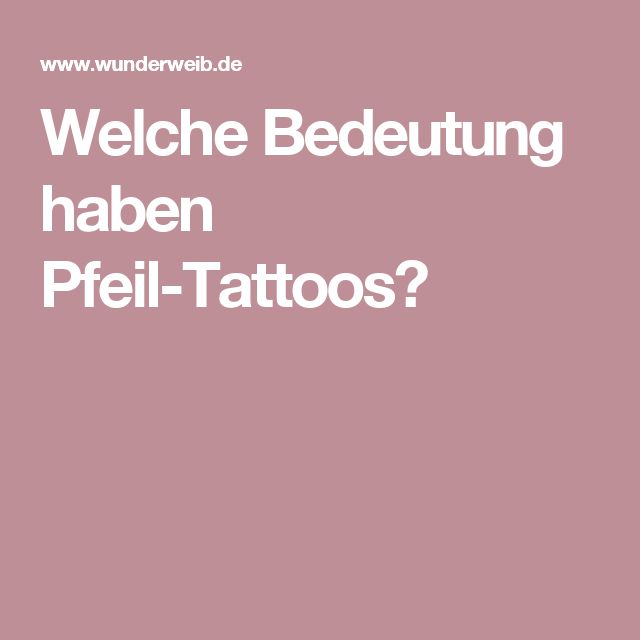 welche bedeutung haben pfeil tattoos beautytipps pinterest pfeil tattoos pfeil und. Black Bedroom Furniture Sets. Home Design Ideas