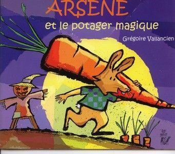 Trousse & cartable: Arsène et le potager magique - Tapuscrit et exploi...