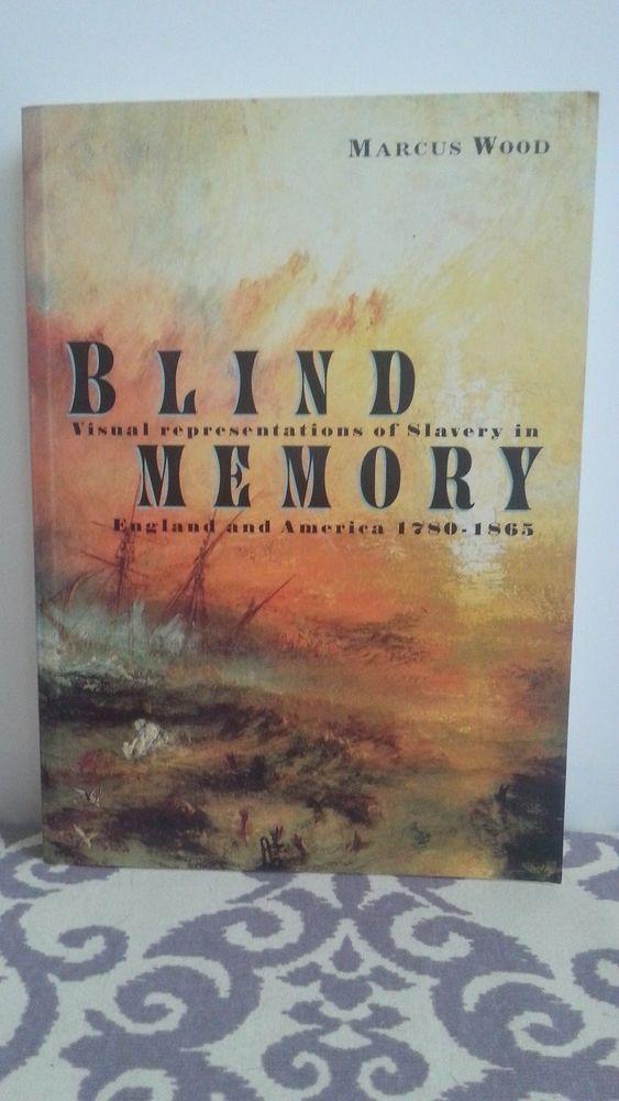 Blind Memory : Visual Representations of Slavery in England and America by Marcus Wood $53.98 www.ebay.com/usr/chloessandbox