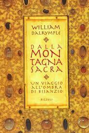 Leggere Libri Fuori Dal Coro : DALLA MONTAGNA SACRA William Dalrymple