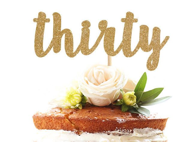 Thirty glitter cake topper by BashandCoParty on Etsy https://www.etsy.com/listing/247448964/thirty-glitter-cake-topper