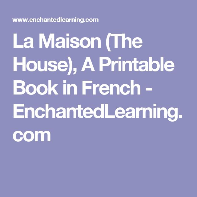 La Maison (The House), A Printable Book in French - EnchantedLearning.com