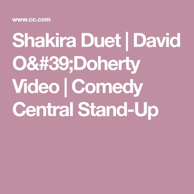 Shakira Duet   David O'Doherty Video   Comedy Central Stand-Up