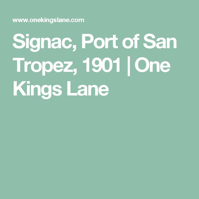 Signac, Port of San Tropez, 1901   One Kings Lane