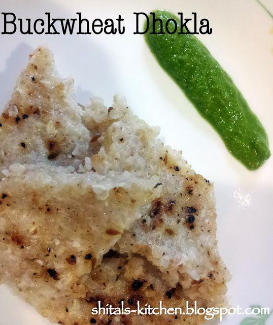 Shital's-Kitchen: Kuttu na Dhokla/ Healthy Buckwheat Dhokla