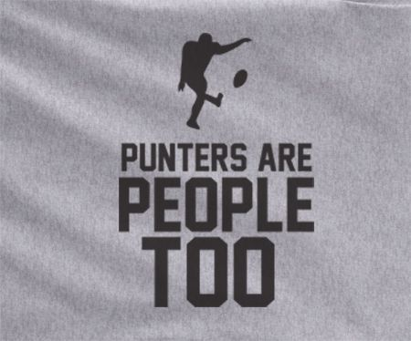 Gray Punters Are People Too Kicker Field Goal Football Tee Tshirt T-Shirt