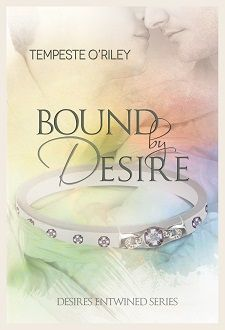 Bound by Desire by Tempeste O'Riley, released 2014