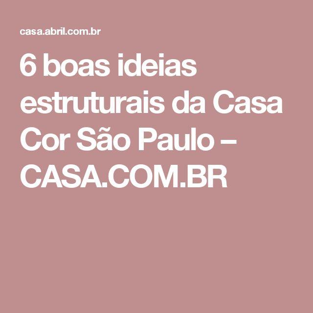 6 boas ideias estruturais da Casa Cor São Paulo – CASA.COM.BR