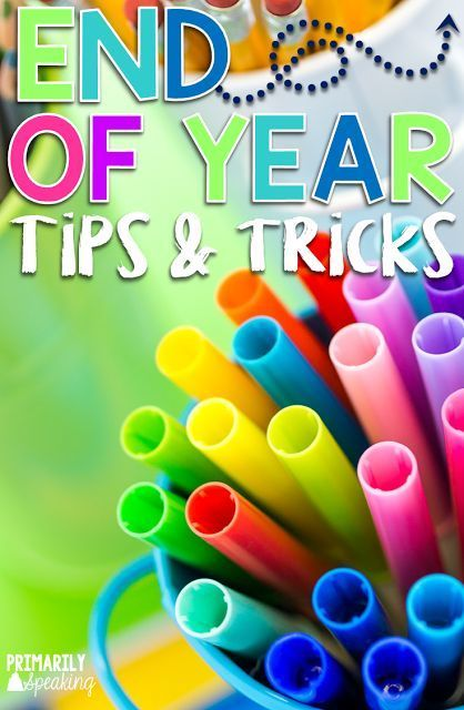 Lots of great tips and tricks for the end of the year. I love the tips on to prep for the next school year!