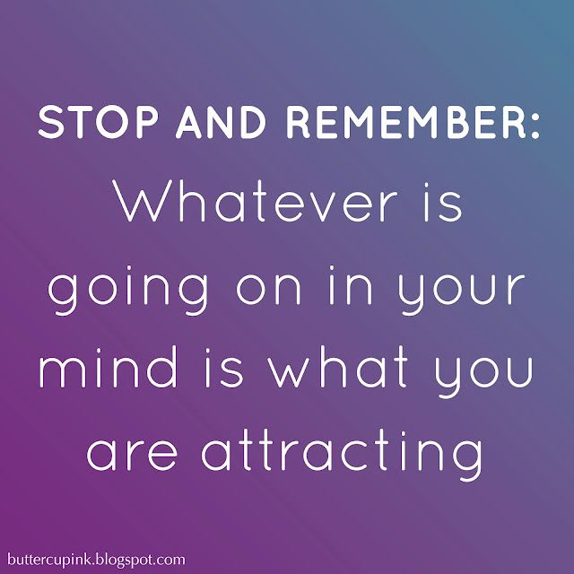 """BELIEF THEORY~ """"Stop and remember, whatever is going on in your mind, is what you are attracting."""""""