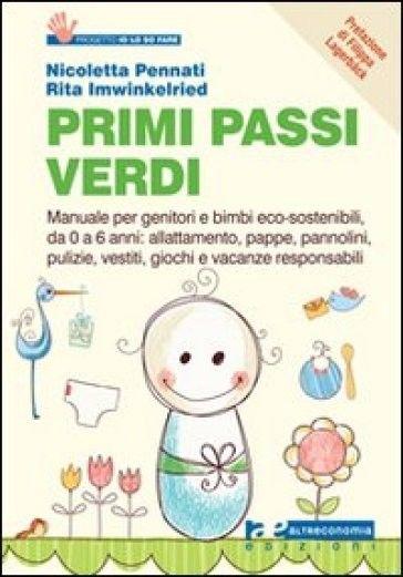 Guida per genitori e bimbi eco-sostenibili, da 0 a 6 anni: cibo, abiti, pulizia, giochi, attività . #libriinteressanti #libriutili #libri #libro
