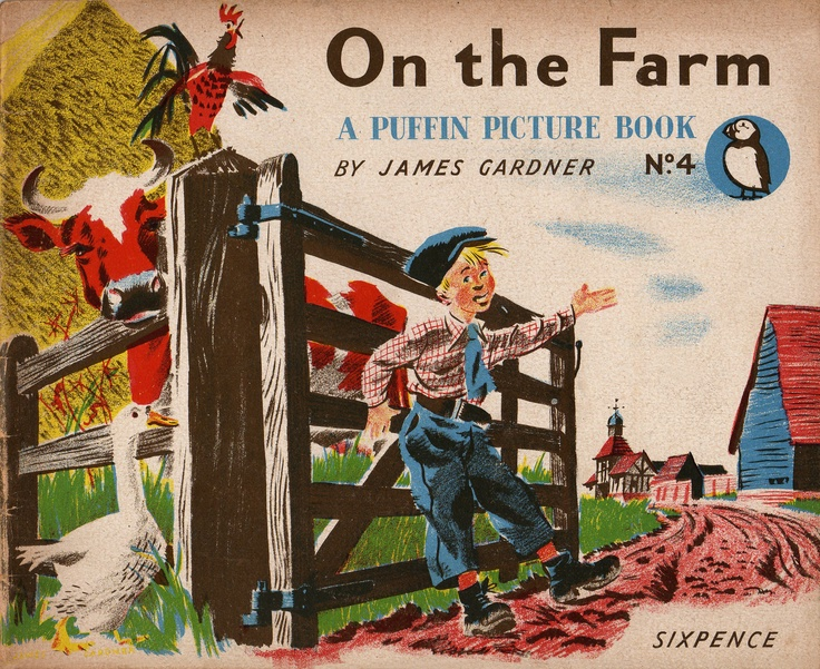 On The Farm, James Gardner, PP4, 1940: 1940 S, Penguin Designs, Iconic Penguin, James D'Arcy, Puffin Picture, Picture Books, The Farm