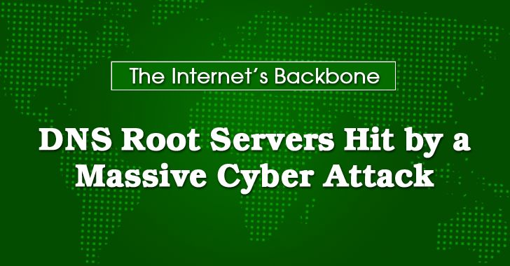 Someone Just Tried to Take Down the Internet's Backbone Service: DNS Root Servers with DDoS attacks.