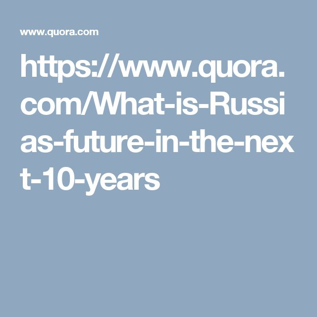 SUBJECT MATTER: Focus Study, Russia. A short article with public responses to the future of Russia within the next 10 years.