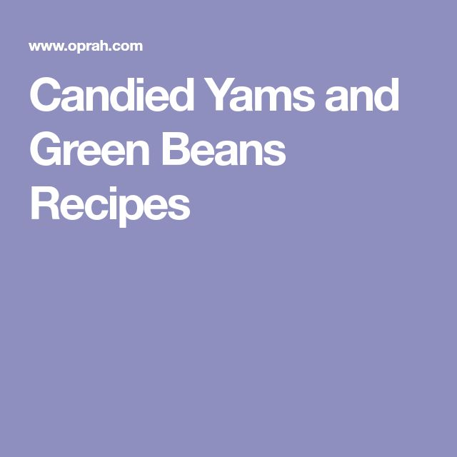 Candied Yams and Green Beans Recipes