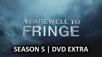 Fringe | Season 5 DVD Extra - A Farewell to Fringe