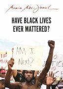 Have Black lives ever mattered? / Mumia Abu-Jamal