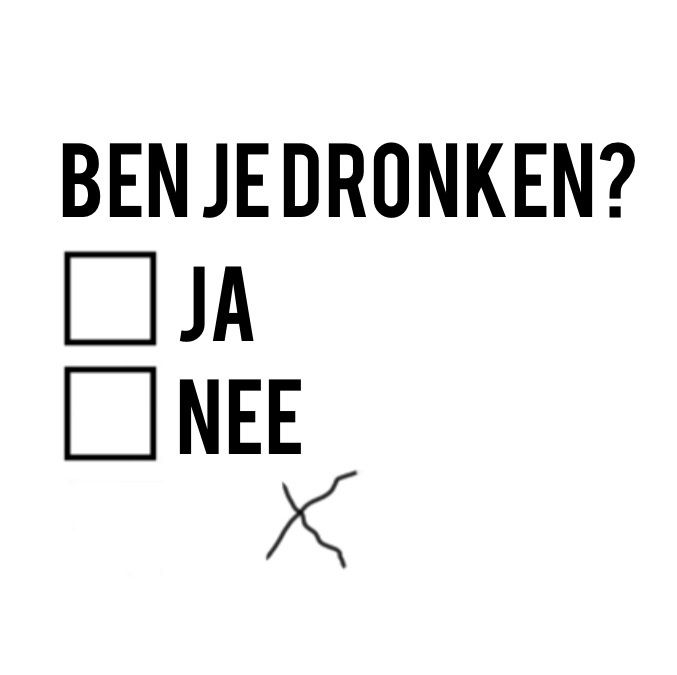 Alcohol test - are you drunk? ◻️ Yes ◻️ No   [Dutch]