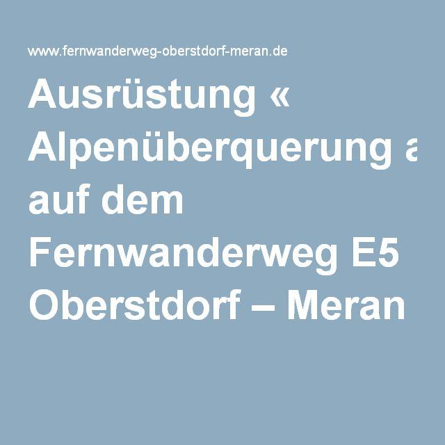 Ausrüstung « Alpenüberquerung auf dem Fernwanderweg E5 Oberstdorf – Meran