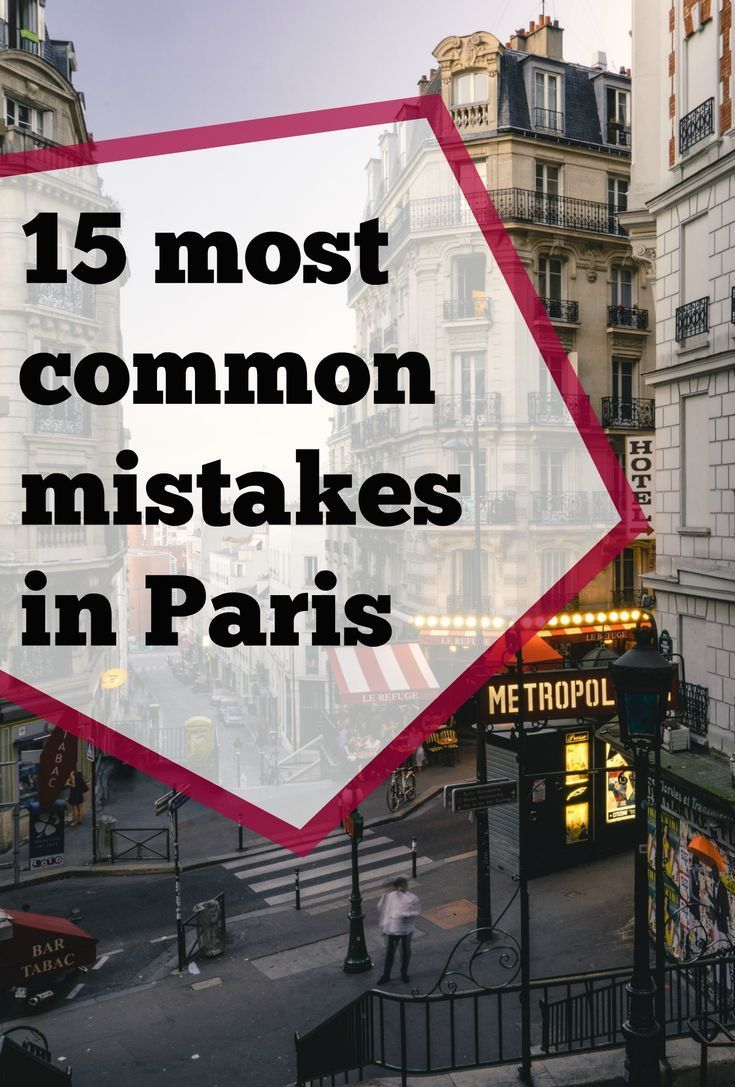 15 Mistakes You Should Not Make When Visiting Paris Paris France Travel Paris Travel Visit Paris