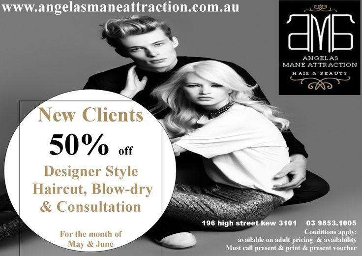 50%off New Clients  for the month of may & june 2014 call print & present print voucher  www.angelasmaneattraction.com.au  196 high street kew 3101 ph:0398531005