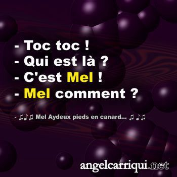 toc toc qui est là ? Mel … | Angel Carriqui