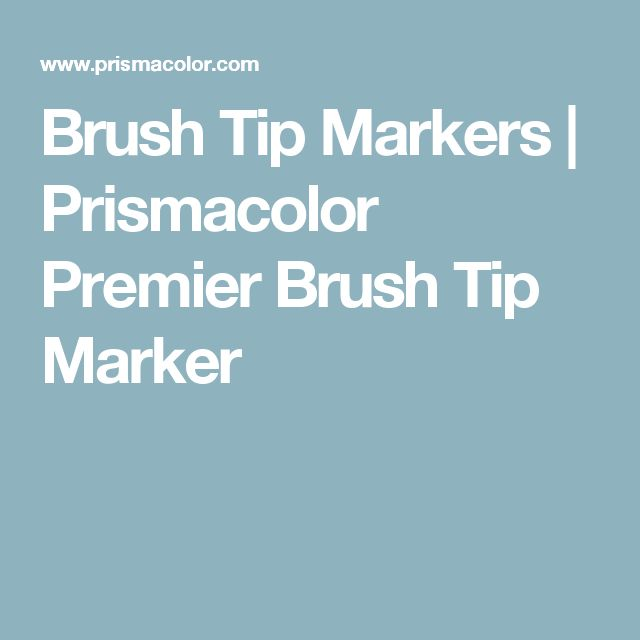 Brush Tip Markers | Prismacolor Premier Brush Tip Marker