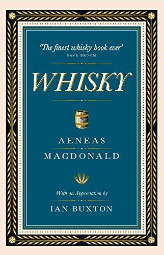 Whisky: with an appreciation by Ian Buxton by [MacDonald, Aeneas, Buxton, Ian]