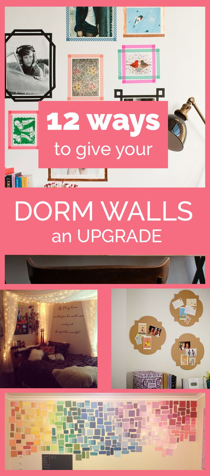 12 Ways to Give Your Dorm Walls an Upgrade - Make your college room feel more like home with these dorm decor tips
