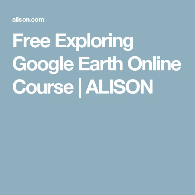 Free Exploring Google Earth Online Course | ALISON