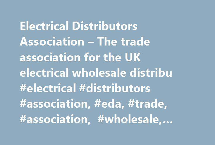 Electrical Distributors Association – The trade association for the UK electrical wholesale distribu #electrical #distributors #association, #eda, #trade, #association, #wholesale, #federation http://finance.nef2.com/electrical-distributors-association-the-trade-association-for-the-uk-electrical-wholesale-distribu-electrical-distributors-association-eda-trade-association-wholesale-federation/  # EDA Regional Business Forum Bristol, Wed 14 June 2017 The EDA Regional Business Forum is coming…