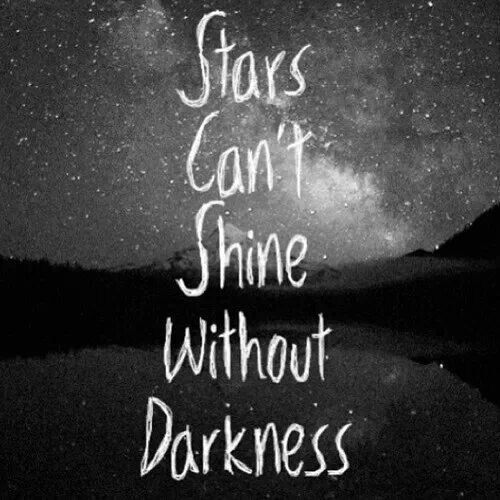 Quotes Of Darkness: Stars Cant Shine Without Darkness