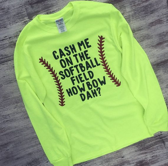 Cash Me On The Softball Field T-shirt Softball by QBDesignsStore