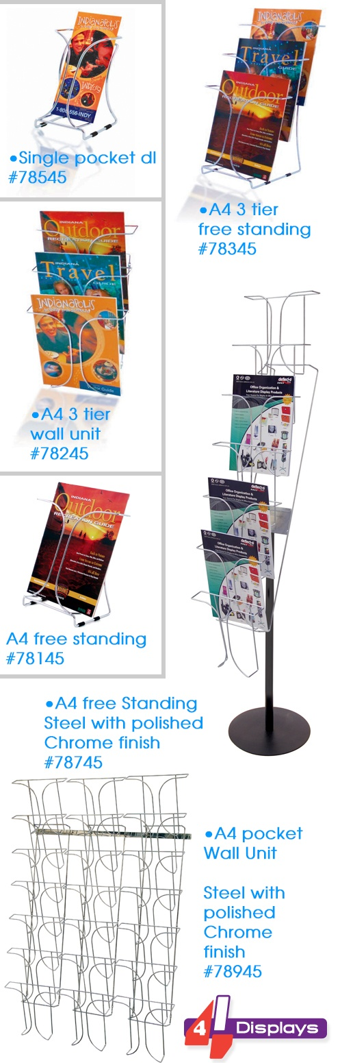 This is our new range of Wire Formed Brochure holders.  These are constructed in high quality steel with a polished Chrome finish. The Free standing range is available in DL and A4 Size. The A4 pocket is oversize so that it can also work for magazines.    For Wall Mounting options they can be butted up to make a full wall display unit. If you require further information or wish to see our full range, go to our website.  www.4displays.co.nz