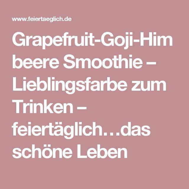 Grapefruit-Goji-Himbeere Smoothie – Lieblingsfarbe zum Trinken – feiertäglich…das schöne Leben