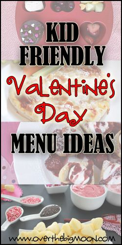 Kid Friendly Valentines Day Menu Ideas - 3 suggestions for breakfast, lunch, dinner and dessert that will leave both the kids and parents happy on Valentine's Day!  From www.overthebigmoon.com!  #valentines #valentinesday #overthebigmoon