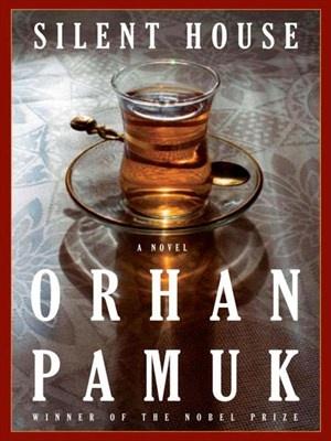 Silent House  by Orhan Pamuk & Robert Finn