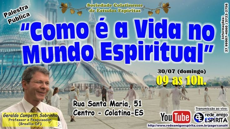 """⚠🎥📛 LIVE neste domingo, 30/07 às 9h00  Palestra """"Como é a Vida no Mundo Espiritual"""", com Geraldo Campetti Sobrinho, acesse:  https://www.youtube.com/watch?v=CU0pRP9Dgq8   * Inscreva-se em nosso canal http://www.youtube.com/c/RedeAmigoEsp... * Crie seu perfil em nosso Site http://www.redeamigoespirita.com.br  Siga-nos: ▶ Facebook: https://www.facebook.com/redeamigoesp... ▶ Twitter: https://twitter.com/amigo_espirita ▶ TuneIn Radio: http://tunein.com/user/amigoespirita/ ▶ Soundcloud…"""