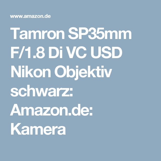 Tamron SP35mm F/1.8 Di VC USD Nikon Objektiv schwarz: Amazon.de: Kamera