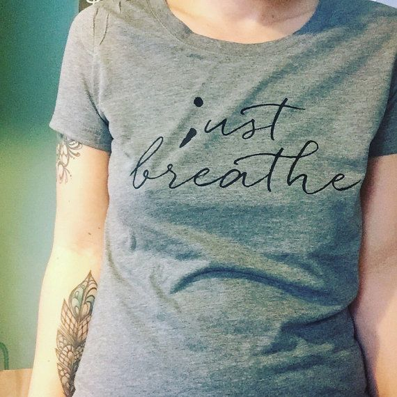 Hey, I found this really awesome Etsy listing at https://www.etsy.com/listing/286927367/just-breathe-semicolon-ust-breathe-t
