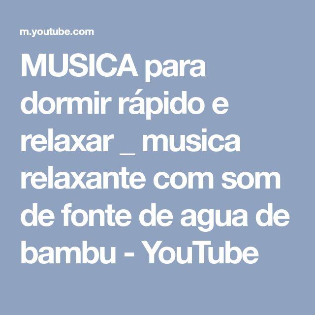 MUSICA para dormir rápido e relaxar _ musica relaxante com som de fonte de agua de bambu - YouTube