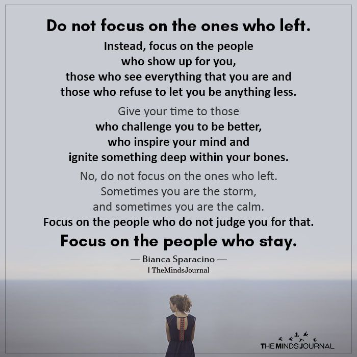 Do Not Focus On The Ones Who Left