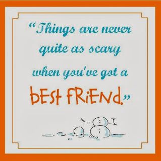 """Things are never quite as scary when you've got a best friend."" - Calvin and Hobbes best quotes"