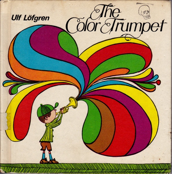 the color trumpet vintage kids book by ulf lofgren groovy swedish graphic design great illustrations fun story of a magic trumpet - Color Books For Toddlers