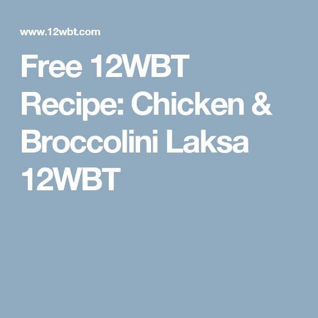 Free 12WBT Recipe: Chicken & Broccolini Laksa 12WBT
