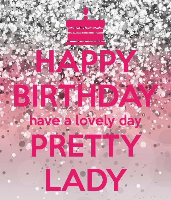 Funny Birthday Wishes Pink: Happy-birthday-have-a-lovely-day-pretty-lady